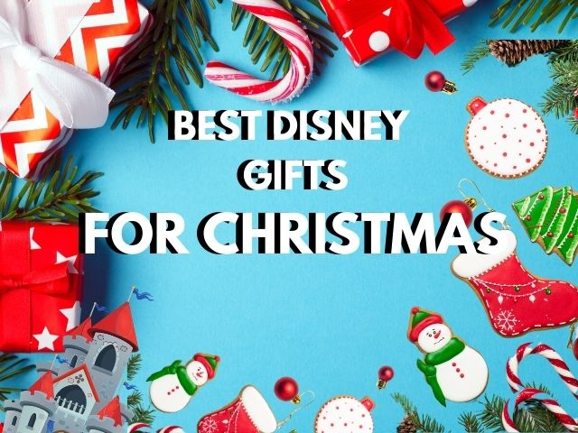 BEST DISNEY GIFTS FOR CHRISTMAS