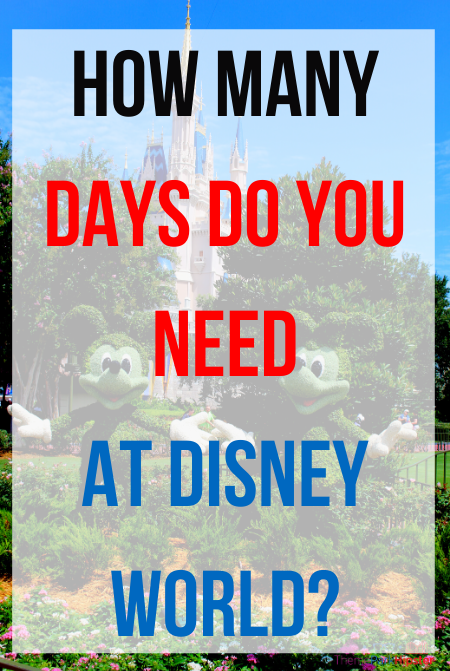 How many Days do you need at Disney World with Mickey and Minnie Mouse Topiary in front of Cinderella Castle