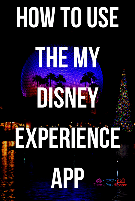 My Disney Experience App Guide