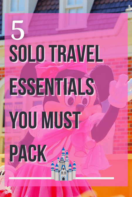 Solo travel essentials for Disney World