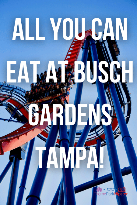 All you can eat at Busch gardens Tampa All Day Dining Plan