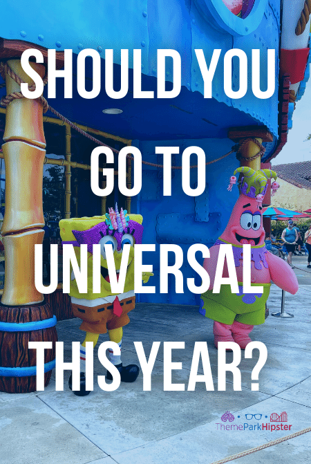 Should you go to Universal Orlando this year
