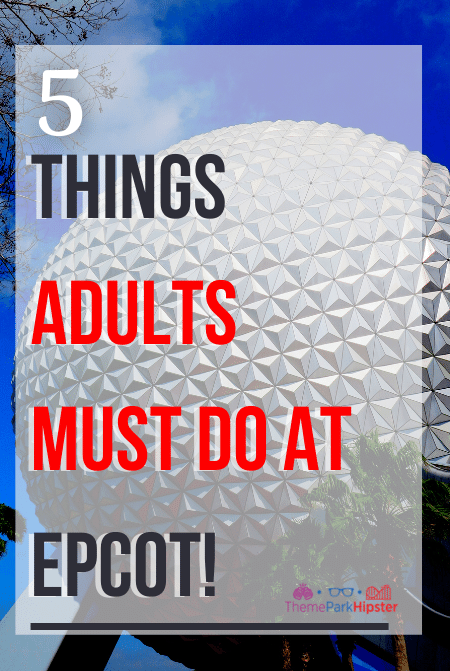 Things adults must do at Epcot