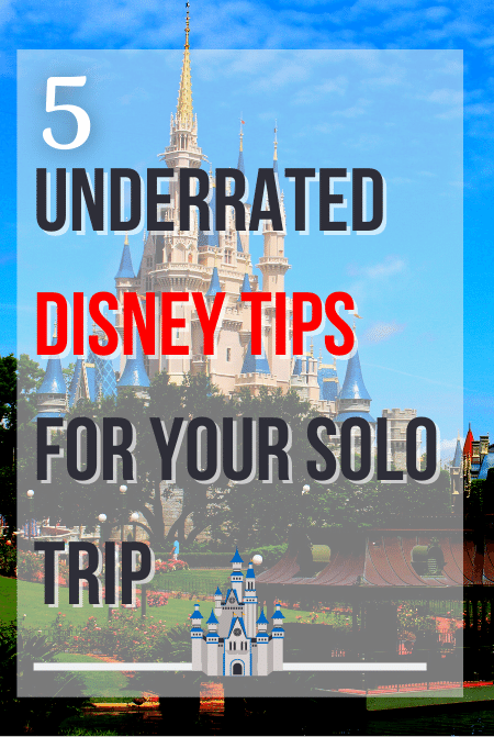 UNDERRATED Disney Tips for your solo trip