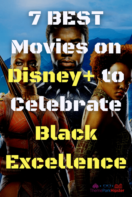 7 BEST Movies on Disney+ to Celebrate Black Excellence
