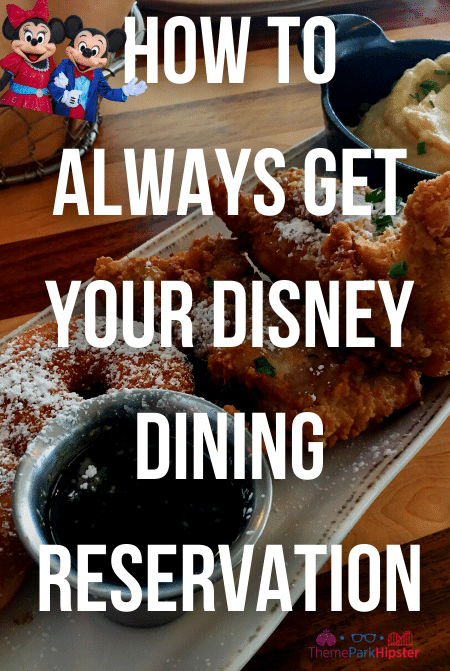 How to always get your Disney World dining reservation