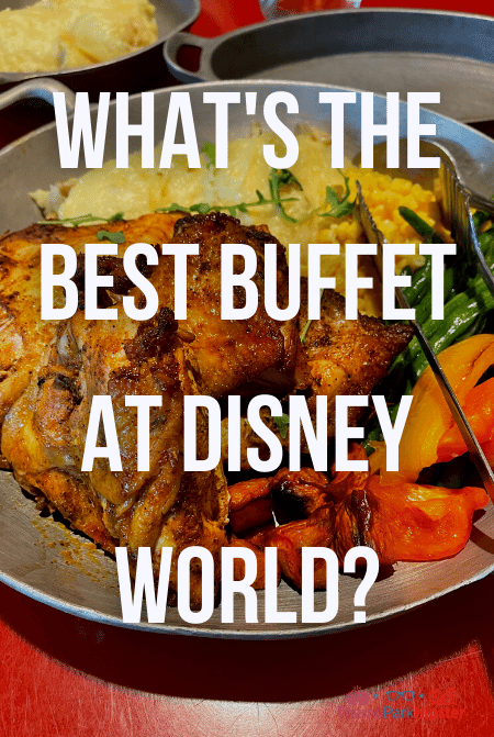 What's the Best Buffet in Disney World?
